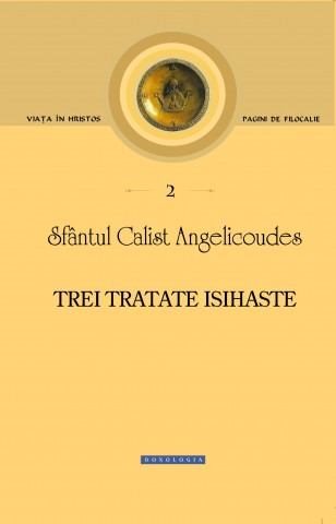 Sf. Calist Angelicoudes, Trei tratate isihaste, 2012, coperta